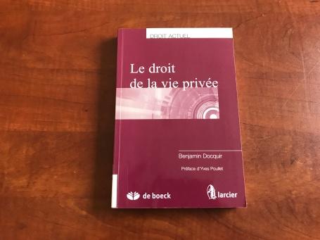Un livre sur le droit à la vie privée de Benjamin Docquir.
